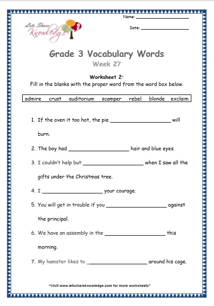 Grade 3: Vocabulary Worksheets Week 27 admire, crust, auditorium, scamper, rebel, blonde, exclaim