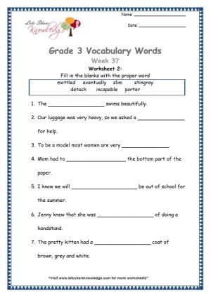 Grade 3: Vocabulary Worksheets Week 37 words include mottled, eventually, slim, stingray, detach, incapable, porter